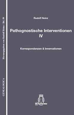 Pathognostische Interventionen IV von Heinz,  Rudolf