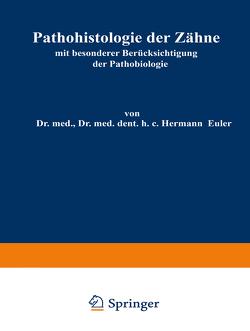 Pathohistologie der Zähne von Euler,  Hermann, Meyer,  Wilhelm
