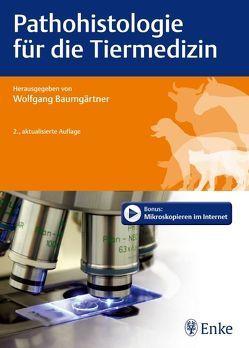 Pathohistologie für die Tiermedizin von Baumgärtner,  Wolfgang