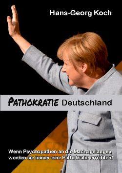 Pathokratie Deutschland von Koch,  Hans-Georg