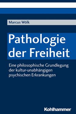 Pathologie der Freiheit von Wölk,  Marcus
