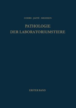 Pathologie der Laboratoriumstiere von Bargmann,  Wolfgang, Cohrs,  Paul, Jaffe,  Rudolf