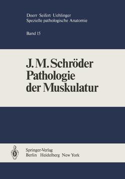 Pathologie der Muskulatur von Schröder,  J.M.