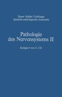 Pathologie des Nervensystems II von Berlet,  H., Noetzel,  H., Quadbeck,  G., Schlote,  W., Schmitt,  H. P., Ule,  G.