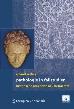 Pathologie in Fallstudien von Kolomaznik,  T., Patzak,  B., Sedivy,  Roland, Uhl,  A.