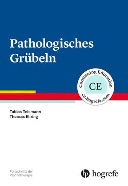 Pathologisches Grübeln von Ehring,  Thomas, Teismann,  Tobias