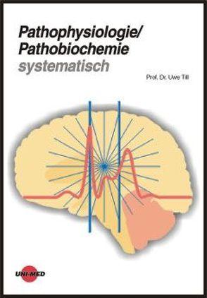 Pathophysiologie /Pathobiochemie systematisch von Till,  Uwe