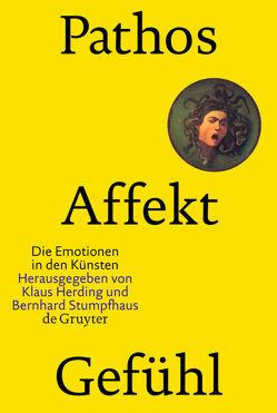 Pathos, Affekt, Gefühl von Herding,  Klaus, Stumpfhaus,  Bernhard