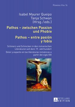 Pathos – zwischen Passion und Phobie / Pathos – entre pasión y fobia von Maurer Queipo,  Isabel, Schwan,  Tanja