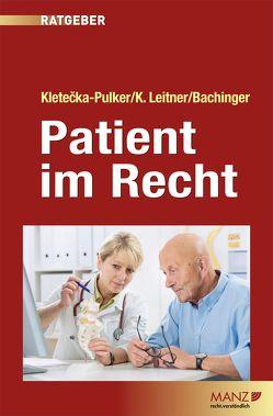 Patient im Recht von Bachinger,  Gerald, Kletecka-Pulker,  Maria, Leitner,  Katharina