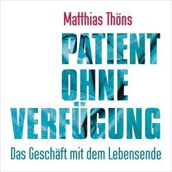 Patient ohne Verfügung von Pessler,  Olaf, Thöns,  Matthias
