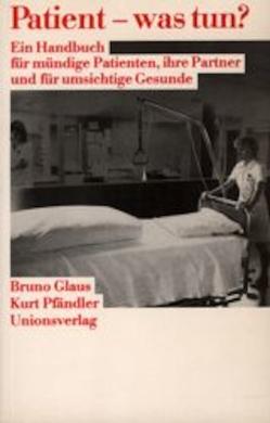 Patient – was tun? von Glaus,  Bruno, Pfändler,  Kurt