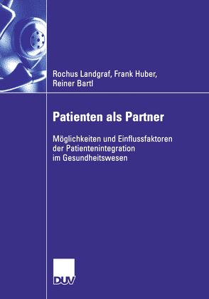 Patienten als Partner von Bartl,  Reiner, Huber,  Frank, Landgraf,  Rochus