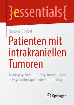 Patienten mit intrakraniellen Tumoren von Goebel,  Simone