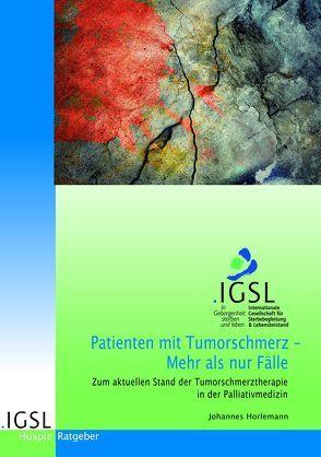Patienten mit Tumorschmerz – Mehr als nur Fälle von Horlemann,  Dr. med. Johannes