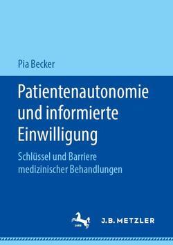 Patientenautonomie und informierte Einwilligung von Becker,  Pia
