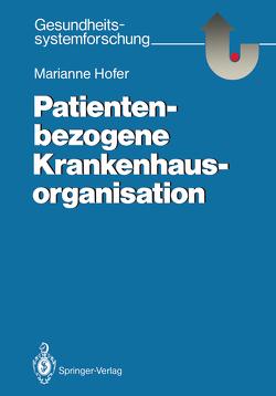 Patientenbezogene Krankenhausorganisation von Hofer,  Marianne