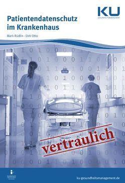 Patientendatenschutz im Krankenhaus von Otto,  Dirk, Rüdlin,  Mark