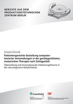 Patientengerechte Gestaltung computerbasierter Anwendungen in der gerätegestützten, motorischen Therapie nach Schlaganfall. von Krüger,  Jörg, Schmid,  Simone