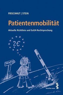 Patientenmobilität von Frischhut,  Markus, Stein,  Hans