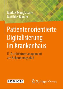Patientenorientierte Digitalisierung im Krankenhaus von Bender,  Matthias, Mangiapane,  Markus