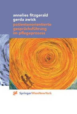 Patientenorientierte Gesprächsführung im Pflegeprozess von Fitzgerald,  Annelies, Oohorn,  S., Seidl,  A., Zwick,  Gerda