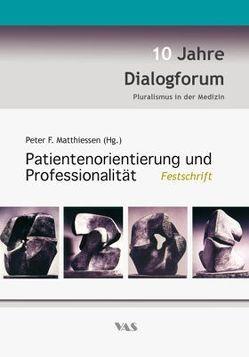 Patientenorientierung und Professionalität von Matthiessen,  Peter F