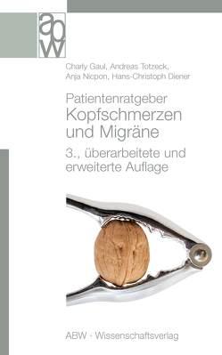 Patientenratgeber Kopfschmerzen und Migräne von Diener,  Hans-Christoph, Gaul,  Charly, Nicpon,  Anja, Totzeck,  Andreas