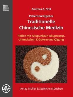Patientenratgeber Traditionelle Chinesische Medizin von Noll,  Andreas A