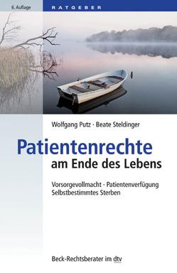 Patientenrechte am Ende des Lebens von Pütz,  Wolfgang, Steldinger,  Beate