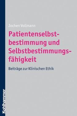 Patientenselbstbestimmung und Selbstbestimmungsfähigkeit von Vollmann,  Jochen