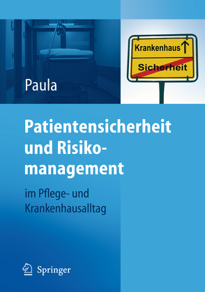 Patientensicherheit und Risikomanagement von Paula,  Helmut