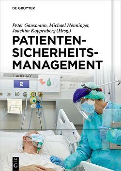 Patientensicherheitsmanagement von Gausmann,  Peter, Henninger,  Michael, Koppenberg,  Joachim