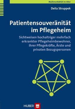 Patientensouveränität im Pflegeheim von Struppek,  Delia