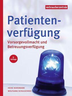 Patientenverfügung von Nordmann,  Heike, Schuldzinski,  Wolfgang