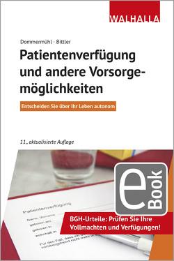 Patientenverfügung und andere Vorsorgemöglichkeiten von Bittler,  Jan, Dommermühl,  Felix