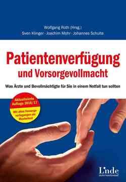 Patientenverfügung und Vorsorgevollmacht von Klinger,  Sven, Mohr,  Joachim, Roth,  Wolfgang, Schulte,  Johannes