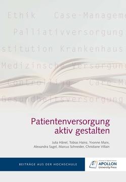 Patientenversorgung aktiv gestalten von Hainz,  Tobias, Hänel,  Julia, Marx,  Yvonne, Sagel,  Alexandra, Schneider,  Marcus, Villain,  Christiane