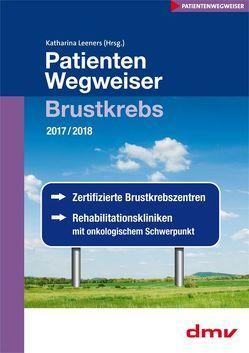 PatientenWegweiser Brustkrebs 2017/2017 von Leeners,  Katharina