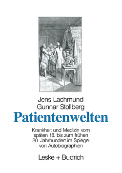 Patientenwelten von Lachmund,  Jens, Stollberg,  Gunnar