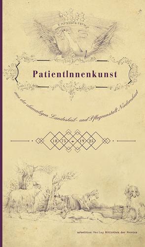 PatientInnenkunst aus der ehemaligen Landesheil- und Pflegeanstalt Niedernhart von Reutner,  Brigitte, Schmutz,  Hemma