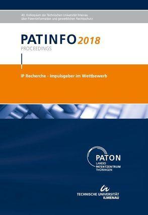 """PATINFO2018 """"IP Recherche – lmpulsgeber im Wettbewerb"""" von Hoock,  Christoph, Milde,  Sabine"""
