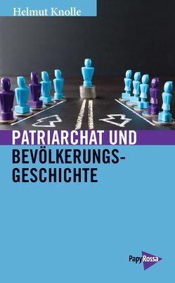 Patriarchat und Bevölkerungsgeschichte von Knolle,  Helmut