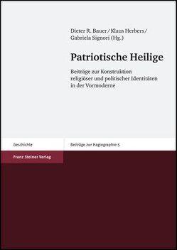 Patriotische Heilige von Bauer,  Dieter R., Herbers,  Klaus, Signori,  Gabriela