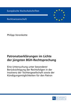 Patronatserklärungen im Lichte der jüngsten BGH-Rechtsprechung von Verenkotte,  Philipp