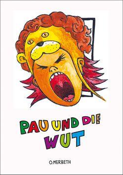 Pau und die Wut von Merbeth-Brandtner,  Olliver