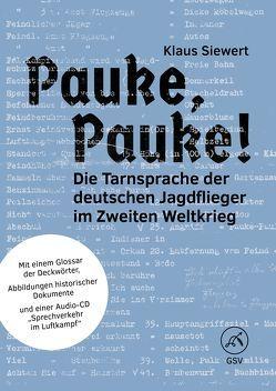 Pauke, Pauke! Die Tarnsprache der deutschen Jagdflieger im Zweiten Weltkrieg von Siewert,  Klaus