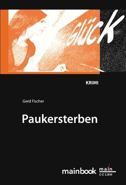 Paukersterben: Frankfurter Schulkrimi von Fischer,  Gerd