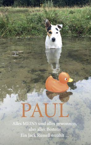 PAUL – Alles MEINS und alles gewonnen, also alles Bestens von Neumann, Paul