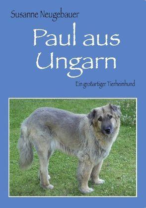 Paul aus Ungarn von Neugebauer,  Susanne